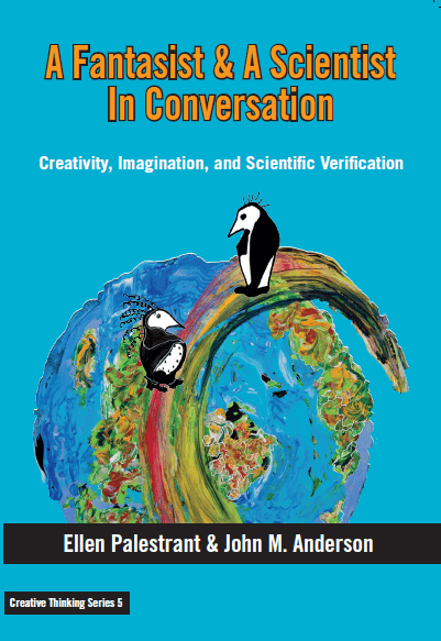 Book Cover: A Fantasist & A Scientist In Conversation: Creativity, Imagination, and Scientific Verification